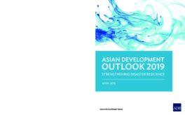 Asian Development Outlook 2019: Strengthening Disaster Resilience