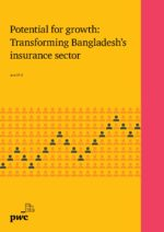 Potential for Growth: Transforming Bangladesh's Insurance Sector