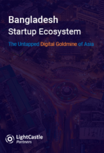 Bangladesh Startup Ecosystem - The Untapped Digital Goldmine of Asia