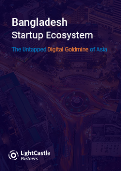 Bangladesh Startup Ecosystem – The Untapped Digital Goldmine of Asia