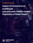 Impact of Coronavirus on Livelihoods: Low and Lower Middle-Income Population of Urban Dhaka