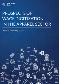 Prospects of Wage Digitization In The Apparel Sector | Bangladesh 2019