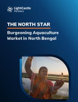 The North Star: Burgeoning Aquaculture Market in North Bengal