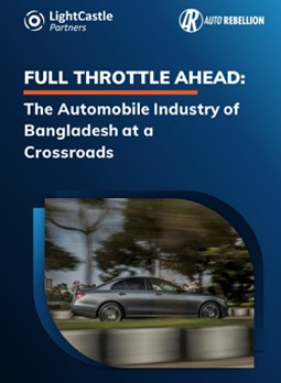 Full Throttle Ahead: The Automobile Industry of Bangladesh at a Crossroads